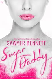 Sugar Daddy - A Sugar Bowl Novel ebook by Sawyer Bennett