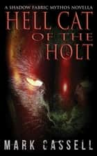 Hell Cat of the Holt ebook by Mark Cassell
