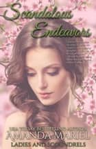 Scandalous Endeavors ebook by Amanda Mariel