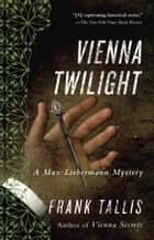 Vienna Twilight ebook by Frank Tallis
