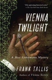 Vienna Twilight - A Max Liebermann Mystery ebook by Frank Tallis