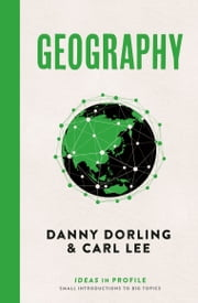 Geography: Ideas in Profile ebook by Danny Dorling,Carl Lee