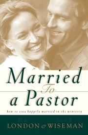 Married to a Pastor ebook by Neil B. Wiseman,H. B. Jr. London