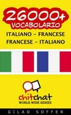 26000+ vocabolario Italiano - Francese ebook by Gilad Soffer
