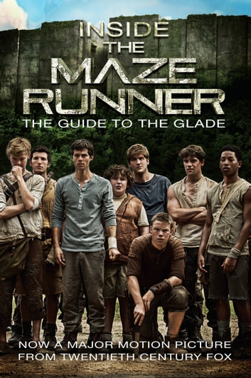 Inside the Maze Runner: The Guide to the Glade ebook by Random House