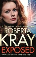Exposed - A gripping, gritty gangland thriller of murder, mystery and revenge ebook by Roberta Kray