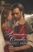 A inocente e o canalha ebook by Margaret Moore
