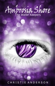 Ambrosia Shore - (The Water Keepers, Book 3) ebook by Christie Anderson