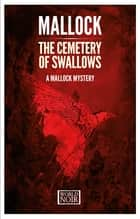 The Cemetery of Swallows ebook by Mallok, Steven Rendall