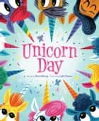 Unicorn Day ebook by Diana Murray, Luke Flowers