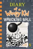 Diary of a Wimpy Kid: Wrecking Ball (Book 14) 電子書 by Jeff Kinney