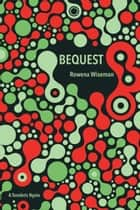 Bequest ebook by Rowena Wiseman