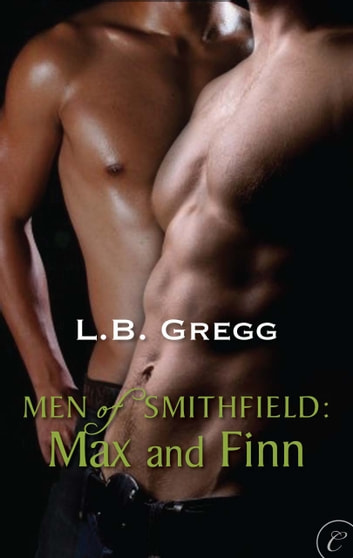 Men of Smithfield: Max and Finn ebook by L.B. Gregg