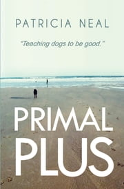 Primal Plus ebook by Patricia Neal