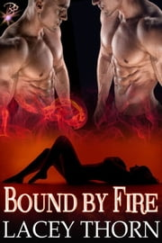 Bound by Fire ebook by Lacey Thorn