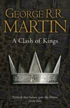 A Clash of Kings (A Song of Ice and Fire, Book 2) ebook by