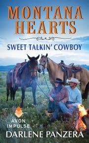 Montana Hearts: Sweet Talkin' Cowboy ebook by Darlene Panzera