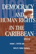 Democracy And Human Rights In The Caribbean ebook by Ivelaw L Griffith