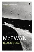 Black Dogs eBook by Ian McEwan
