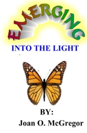 Emerging into the Light ebook by Rev. Joan McGregor