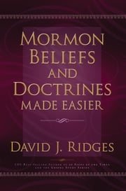 Mormon Beliefs and Doctrines Made Easier ebook by David J. Ridges