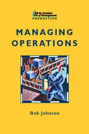 Managing Operations ebook by Bob Johnson,Alan Hart