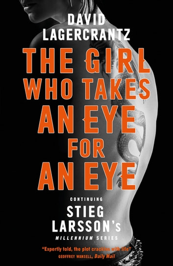 the girl who takes an eye for an eye continuing stieg larsson s millennium series