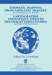 Thematic Mapping from Satellite Imagery: An International Report ebook by Denègre, J.