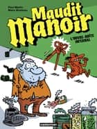 Maudit Manoir (Tome 1) - L'ouvre-boîte infernal ebook by Manu Boisteau, Paul Martin