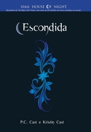 Escondida ebook by Cast, P. C.