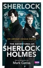 Sherlock: The Adventures of Sherlock Holmes ebook by Arthur Conan Doyle