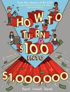 How to Turn $100 into $1,000,000 ebook by James McKenna,Jeannine Glista,Matt Fontaine
