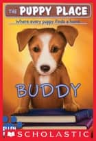 The Puppy Place #5: Buddy 電子書籍 by Ellen Miles