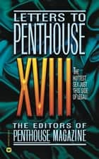 Letters to Penthouse XVIII ebook by Penthouse International