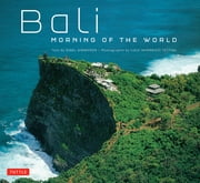 Bali Morning of the World ebook by Nigel Simmonds, Luca Invernizzi Tettoni