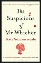 The Suspicions of Mr. Whicher - or The Murder at Road Hill House ebook by Kate Summerscale