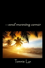 ...And Morning Comes ebook by Tommie Lyn