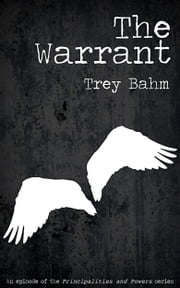 The Warrant ebook by Trey Bahm