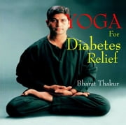 Yoga for Diabetes Relief ebook by Bharat Thakur