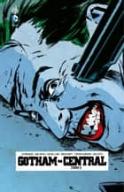 Gotham Central - Tome 2 eBook by Greg Rucka, Ed Brubaker, Michael Lark,...