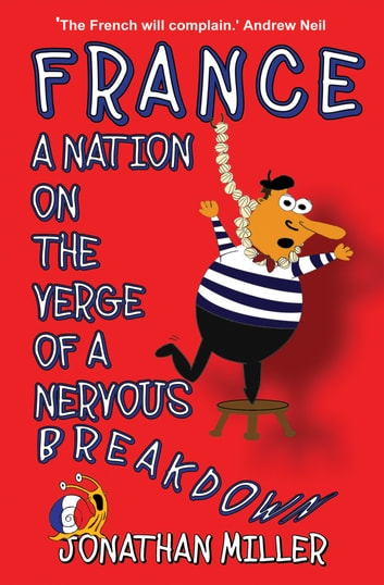 France, a Nation on the Verge of a Nervous Breakdown ebook by Jonathan Miller