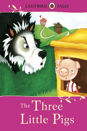 Ladybird Tales: The Three Little Pigs ebook by Vera Southgate