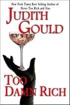 Too Damn Rich ebook by Judith Gould