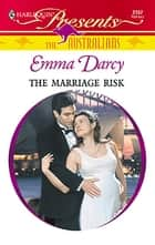 The Marriage Risk ebook by Emma Darcy