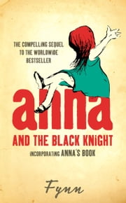 Anna and the Black Knight: Incorporating Anna's Book ebook by Fynn