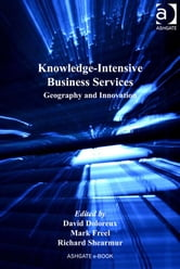 Knowledge-Intensive Business Services - Geography and Innovation ebook by Professor Peter Nijkamp,Professor Jessie P H Poon,Professor Mike Taylor