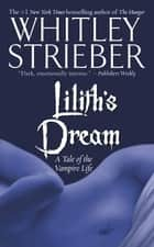 Lilith's Dream ebook by Whitley Strieber