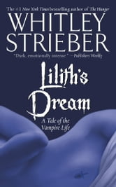 Lilith's Dream - A Tale of the Vampire Life ebook by Whitley Strieber
