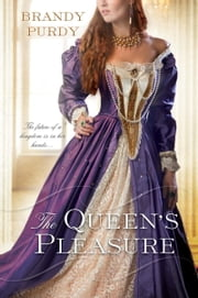 The Queen's Pleasure ebook by Brandy Purdy