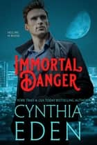 Immortal Danger ebook by Cynthia Eden